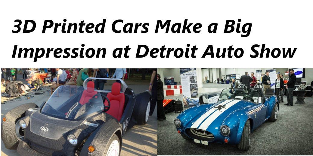 3D printed cars at Detroit auto show