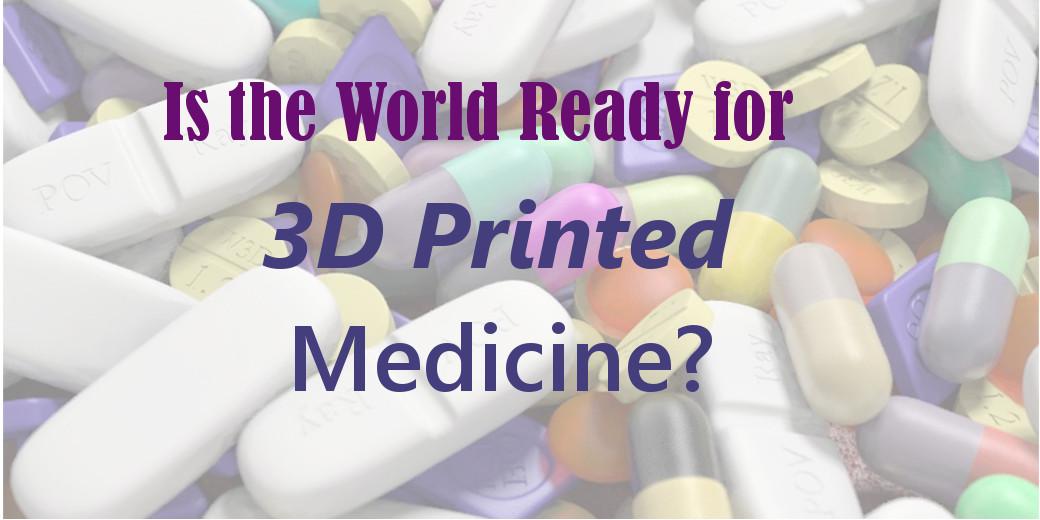3D printed medicine